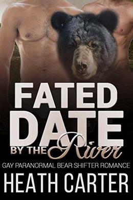 Fated Mates by the River: Gay Paranormal Bear Shifter Romance by Heath Carter