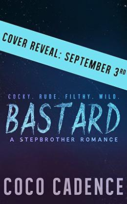 Bastard: A Stepbrother Romance by Coco Cadence