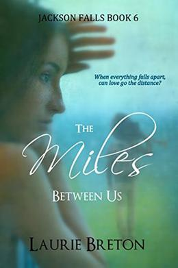 The Miles Between Us by Laurie Breton