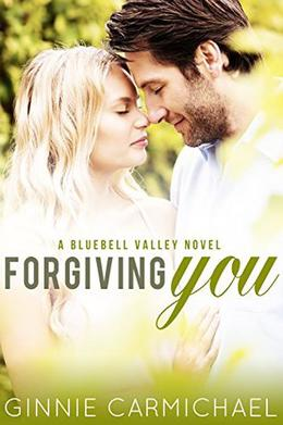 Forgiving You: A Bluebell Valley Novel by Ginnie Carmichael