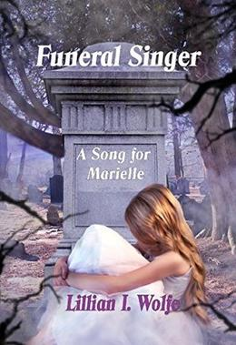 Funeral Singer: A Song for Marielle by Lillian I. Wolfe