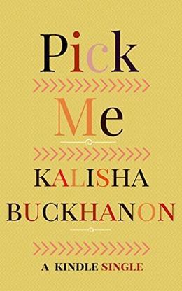 Pick Me by Kalisha Buckhanon
