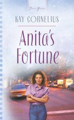 Anita's Fortune by Kay Cornelius