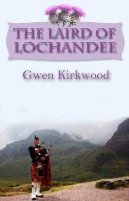 The Laird of Lochandee by Gwen Kirkwood