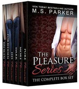 The Pleasure Series: Complete Box Set by M.S. Parker