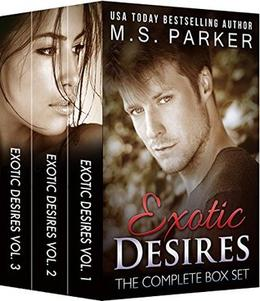 Exotic Desires: The Complete Series Box Set by M.S. Parker