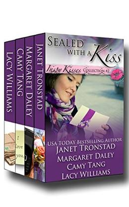Sealed with a Kiss by Janet Tronstad, Margaret Daley, Camy Tang, Lacy Williams