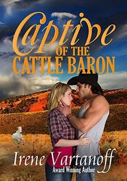 Captive of the Cattle Baron by Irene Vartanoff