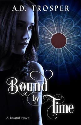 Bound by Time by A.D. Trosper