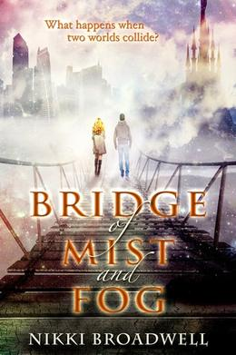 Bridge of Mist and Fog by Nikki Broadwell