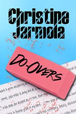 Do-Overs by Christine Jarmola