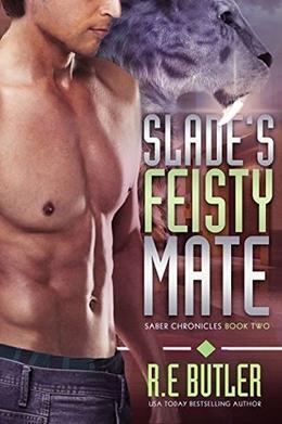 Slade's Feisty Mate by R.E. Butler