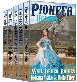 Pioneer hearts: The Not Wuite Mail Order Bride, The Rescued Bride, A Wild Angel for a Lonely farmer, The Big Beautiful Mail Order Bride, by Indiana Wake, Belle Fiffer