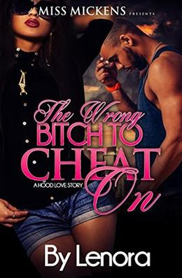The Wrong Bitch To Cheat On by Lenora, Crystal Collier