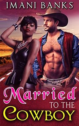 Married To The Cowboy by Imani Banks