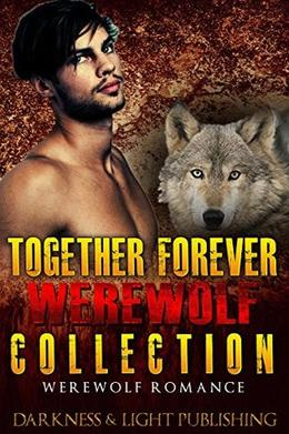 Together Forever Werewolf Collection by Darkness and Light Publishing