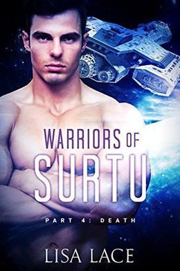 Death: Warriors of Surtu Part 4: A SciFi Alien Serial Romance by Lisa Lace