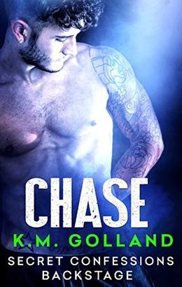 Secret Confessions: Backstage - Chase by K.M. Golland