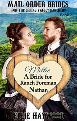 Millie: A Bride for Ranch Foreman Nathan by Ellie Haywood