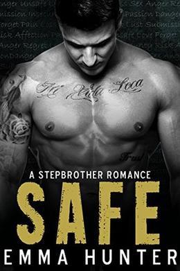 SAFE: A Stepbrother Romance by Emma Hunter
