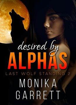 DESIRED by ALPHAS, Part Two by Monika Garrett