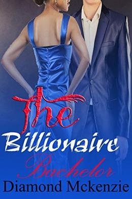 The Billionaire Bachelor: A Billionaire BWWM Love Story by Diamond Mckenzie
