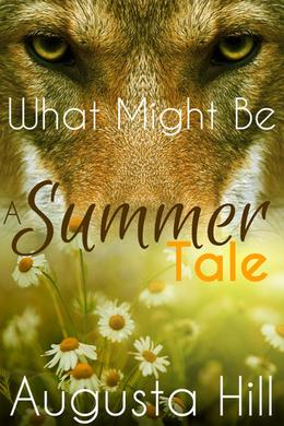 What Might Be: A Summer Tale by Augusta Hill