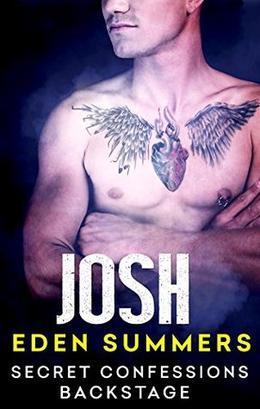 Secret Confessions: Backstage - Josh by Eden Summers