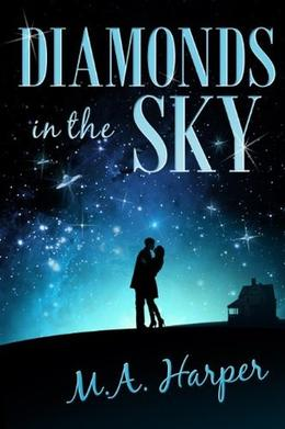 Diamonds In The Sky: A Paranormal Romance by M.A. Harper