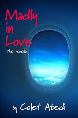 Madly In Love : The Novella by Colet Abedi