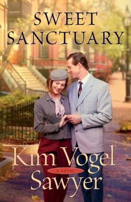 Sweet Sanctuary: A Novel by by Kim Vogel Sawyer
