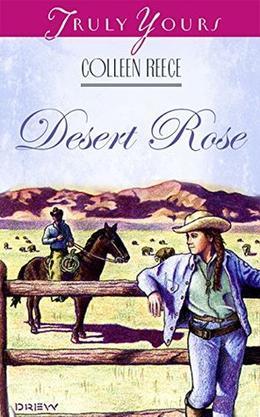 Desert Rose by Colleen L. Reece