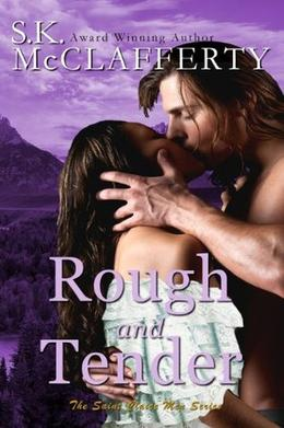 Rough And Tender by Selina MacPherson, S.K. McClafferty