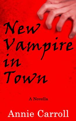 New Vampire in Town by Annie Carroll