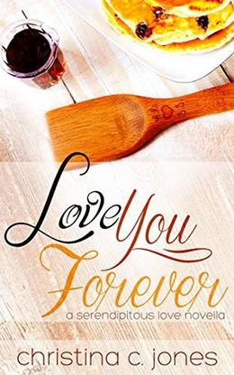Love You Forever by Christina C Jones