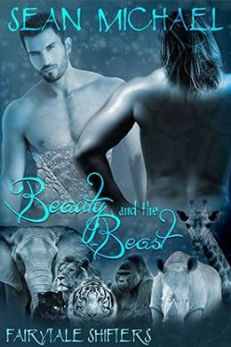 Fairytale Shifters: Beauty and the Beast by Sean Michael