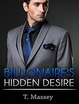 Billionaire's Hidden Desire by T. Massey