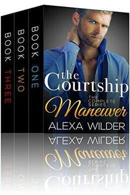The Courtship Maneuver, Complete Series by Alexa Wilder