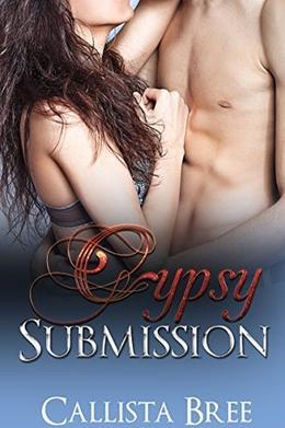 Gypsy Submission by Callista Bree