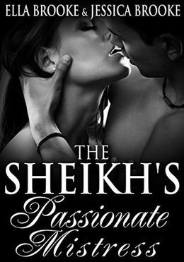 The Sheikh's Passionate Mistress by Ella Brooke, Jessica Brooke