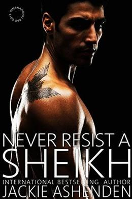 Never Resist a Sheikh by Jackie Ashenden