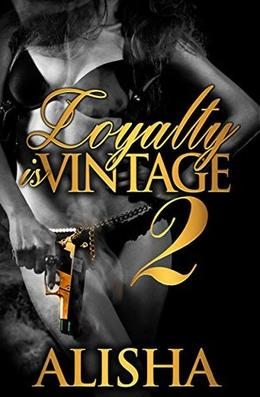 Loyalty Is Vintage 2 by Alisha Faulkner, McIntire Edits