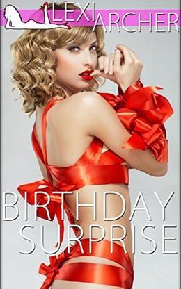Birthday Surprise: A Hotwife Fantasy by Lexi Archer