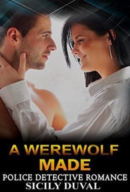 A Werewolf Made (A Werewolf Made) by Sicily Duval
