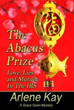 The Abacus Prize  (Grace Quinn Chronicles) by Arlene Kay