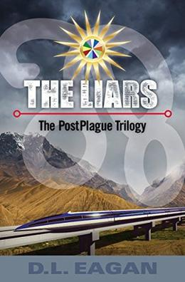 The Liars: The PostPlague Trilogy by D.L. Eagan