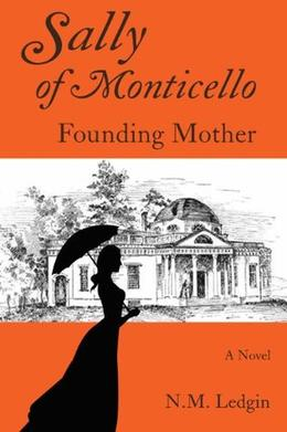Sally of Monticello Founding Mother by N.M. Ledgin