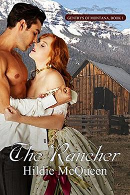 The Rancher, Gentrys of Montana 1 by Hildie McQueen