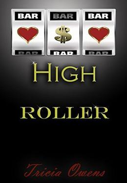 High Roller by Tricia Owens