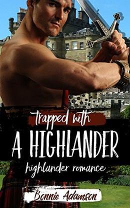 Trapped With A Highlander by Bonnie Adamson